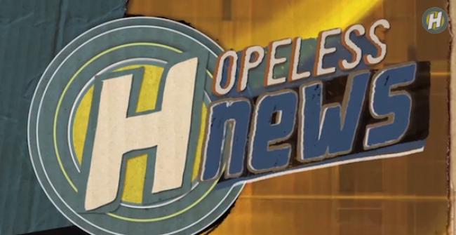 Video Licks: New Hopeless News!!!