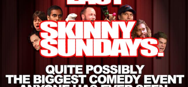 Quick Dish: SKINNY SUNDAYS Bids The World Adieu 1.11.15 at The Improv