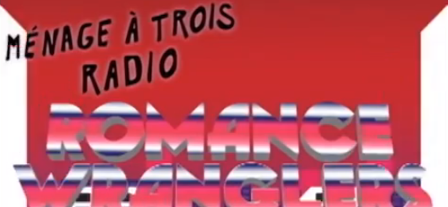 Video Licks: The 'Romance Wranglers' Beckon