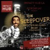 Quick Dish: MORGAN JAY & Impact Hub LA Present THE SLEEPOVER 7.30 in DTLA