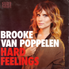 Layers: Some Real Feelings About Brooke Van Poppelen's Debut Album HARD FEELINGS