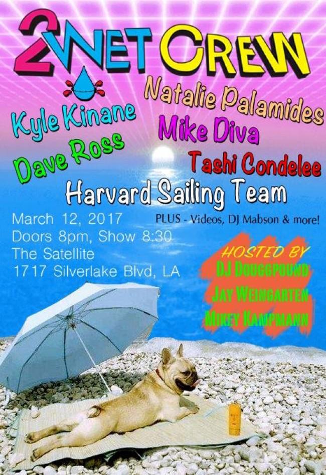 Quick Dish LA: The Satellite Presents 2Wet Crew LIVE! 3.12 in Los Angeles