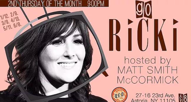 Quick Dish NY: GO RICKI! Standup & Storytelling Hosted By Matt S. McCormick 6.8 at Q.E.D. Astoria