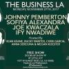 Quick Dish LA: Tonight THE BUSINESS LA with Pemberton! Nwadiwe! Alexandra! & More!