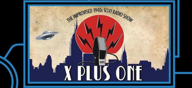 Quick Dish NY: X PLUS ONE Improvised '40s Sci-Fi Radio Show TONIGHT at Caveat