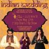Quick Dish LA: INDIAN WEDDING Final Show before Summer Hiatus 5.17 at Three Clubs