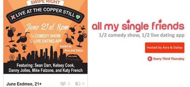 Quick Dish LA: Live Dating App & Comedy Show ALL MY SINGLE FRIENDS 6.21 at The Copper Still