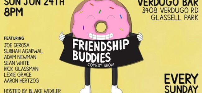 Quick Dish LA: Comedy & Spirits at FRIENDSHIP BUDDIES 6.24 at Verdugo Bar