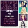 Quick Dish LA: TONIGHT 7.16 'Melinda Hill & Friends' at Friend Bar in Silver Lake