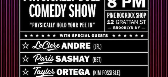 Quick Dish NY: The PHYSICALLY BOLD Comedy Show TOMORROW at Pine Box Rock Shop