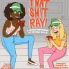 Quick Dish NY: THAT SH*T RAY! Variety Show 8.31 at Union Hall