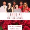 Quick Dish NY: CAROLINE: The Carolyn Show 11.3 at Under St Marks