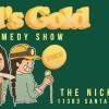 Quick Dish LA: FOOL'S GOLD A Comedy Show 1.29 at The Nickel Mine