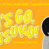 Quick Dish LA: LET'S GO, ATSUKO 1-Year Anniversary Show 1.27 at Dynasty Typewriter