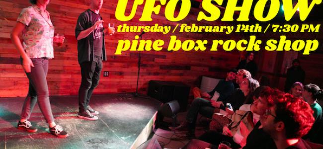 Quick Dish NY: THE VALENTINE'S DAY UFO SHOW Tomorrow at Pine Box Rock Shop