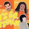 Quick Dish LA: LET'S GO, ATSUKO! A (woke) Japanese Game Show Tonight at Dynasty Typewriter