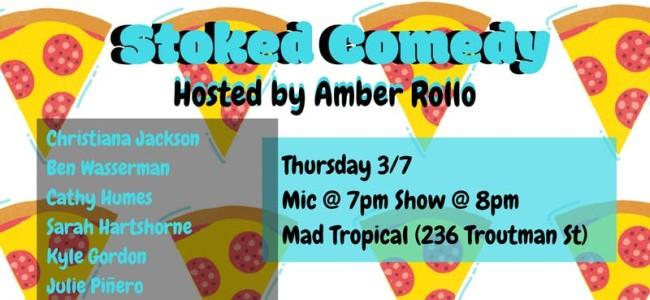 Quick Dish NY: STOKED Comedy TOMORROW at Mad Tropical