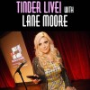 Quick Dish NY: More Swiping Fun at TINDER LIVE! with Lane Moore TOMORROW at Littlefield