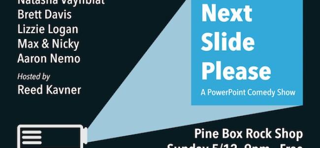Quick Dish NY: TOMORROW at Pine Box Rock Shop The NEXT SLIDE PLEASE 1-Year Anniversary Show