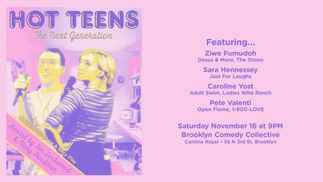 Quick Dish NY: HOT TEENS 'The Next Generation' 11.16 at Brooklyn Comedy Collective