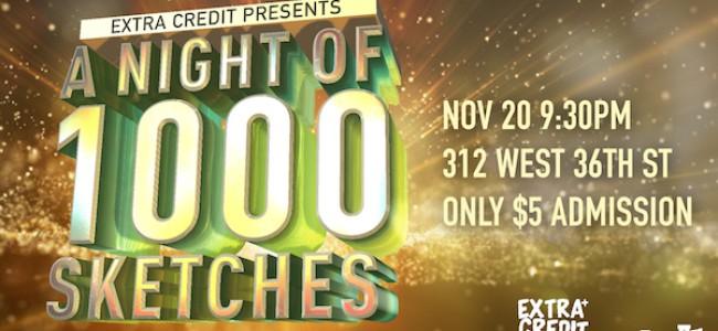 Quick Dish NY: Extra Credit Brings You A NIGHT of 1000 SKETCHES 11.20 at The Tank