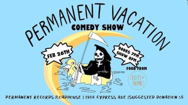 Quick Dish LA: PERMANENT VACATION A Comedy Show TOMORROW at Permanent Records Roadhouse