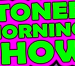 Tasty News: Listen to Some Experimental Mini-Episodes of STONER MORNING SHOW Now