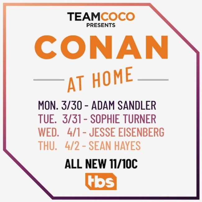 Tasty News: CONAN Airs New #ConanAtHome Shows Beginning TONIGHT on TBS