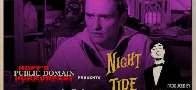 "Quick Dish Quarantine: 7.29 HOFF'S PUBLIC DOMAIN HORRORFEST Screens The 1961 Classic ""Night Tide"" Starring Dennis Hopper"
