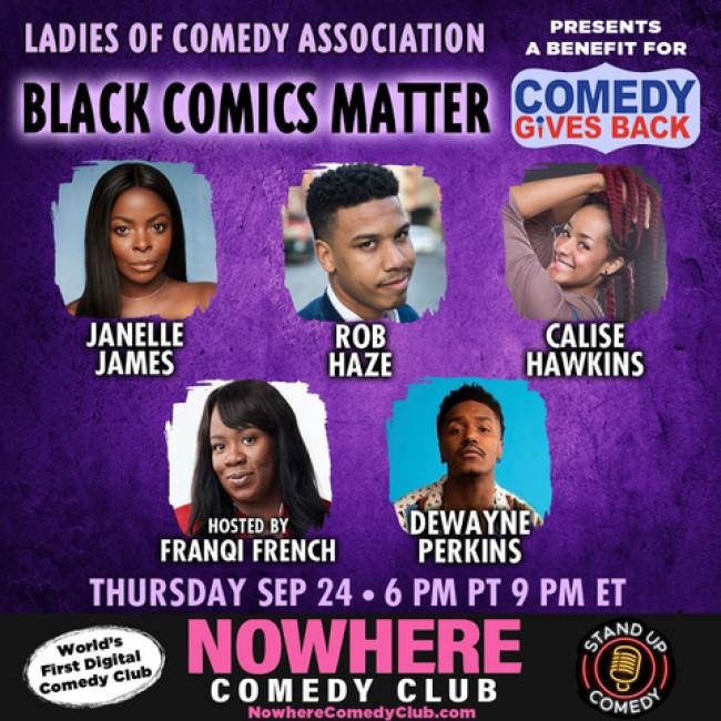 Quick Dish Quarantine: Ladies of Comedy Association Presents BLACK COMICS MATTER Comedy Fundraiser Show 9.24 Online