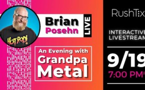 Quick Dish Quarantine: Watch 'BRIAN POSEHN LIVE: An Evening with Grandpa Metal' This Saturday via RushTix