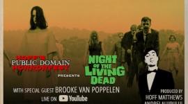 "Quick Dish Quarantine: 10.29 HOFF'S PUBLIC DOMAIN HORRORFEST Presents A Comedy-Filled ""Night of the Living Dead"" Screening ft Guest Brooke Van Poppelen"