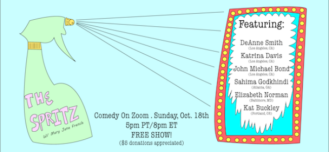 Quick Dish Quarantine: Zoom Comedy Show THE SPRITZ Pumps Out The Joy  10.18 Online