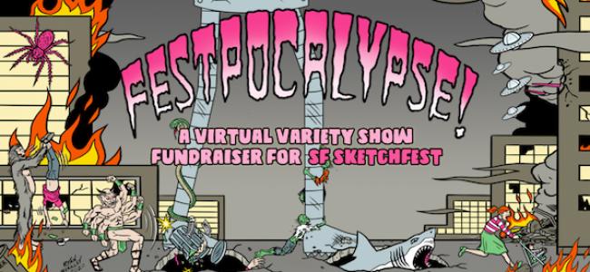 Quick Dish Quarantine: SF Sketchfest FESTPOCALYPSE! Virtual Variety Show Fundraiser 1.30