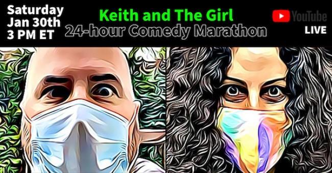 Tasty News: KEITH AND THE GIRL Annual 24-Hour Comedy Marathon Kicks Off 1.30