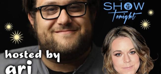 Quick Dish Quarantine: Watch Ari Stidham Host His Own YOUR LATE NIGHT SHOW TONIGHT This Friday 3.19 ft Guest Tina Majorino