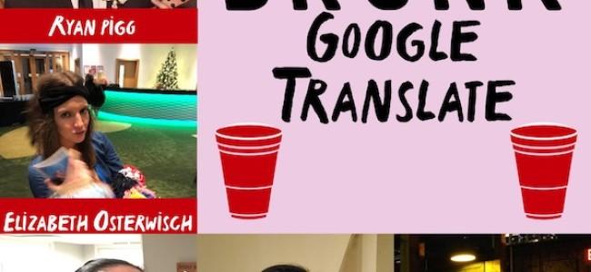 Quick Dish Quarantine: 3.5 Don't Miss Ruby LA's First Episode of DRUNK GOOGLE TRANSLATE
