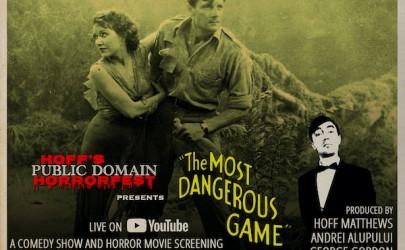 "Quick Dish Quarantine: HOFF'S PUBLIC DOMAIN HORRORFEST Screens ""The Most Dangerous Game"" 6.16 on YouTube"