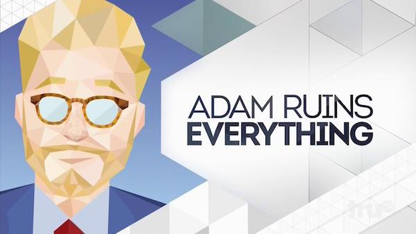 http://www.comedycake.com/wp-content/uploads/2016/09/adamruinsTruTV.jpg